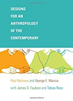Designs for an Anthropology of the Contemporary (John Hope Franklin Center Book)