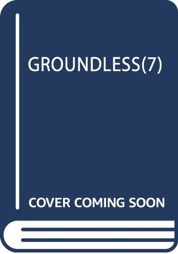 GROUNDLESS(7)