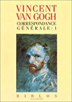 Correspondance generale van gogh t.1