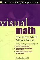 Visual Math: See How Math Makes Sense (Career Development-General Learning)