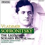 ウラジーミル ソフロニツキー エディション VOL.3 伝説のスクリャービン リサイタル