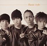 FLAME STYLE(初回限定版)(CCCD)(DVD付)