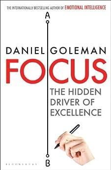 Focus: The Hidden Driver of Excellence by [Goleman, Daniel]