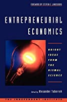 Entrepreneurial Economics : Bright Ideas from the Dismal Science