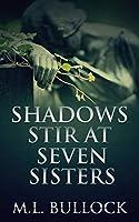 Shadows Stir at Seven Sisters (Seven Sisters Series)