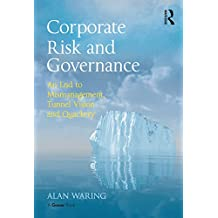 Corporate Risk and Governance: An End to Mismanagement, Tunnel Vision and Quackery