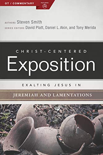 Exalting Jesus in Jeremiah, Lamentations (Christ-Centered Exposition Commentary) (English Edition)