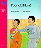 Oxford Reading Tree: Stage 4: More Stories: Poor Old Mum!