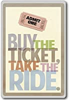 Buy The Ticket. Take The Ride. - motivational inspirational quotes fridge magnet - ?????????