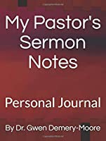 My Pastor's Sermon Notes: Personal Journal