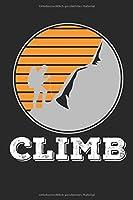 Bergsteiger Notizbuch: Bergsteiger Kletter Notizbuch / Notizheft / Notizblock A5 (6x9in) Dotted Notebook / Punkteraster / 120 gepunktete Seiten