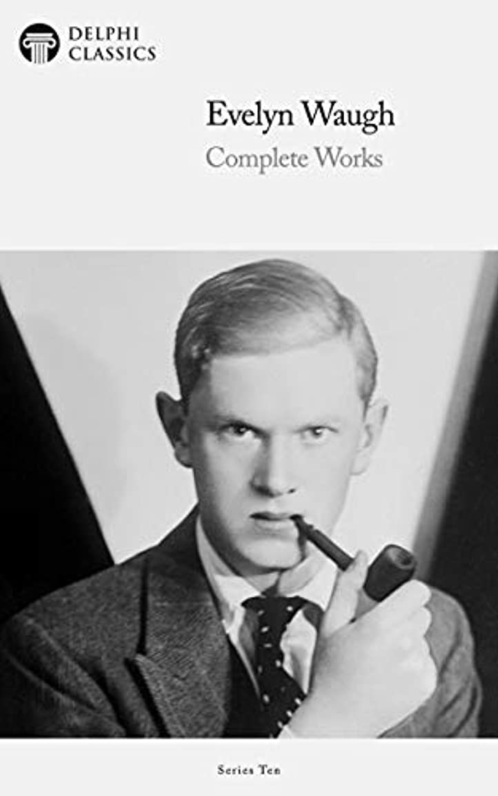 Delphi Complete Works of Evelyn Waugh (Illustrated) (Delphi Series Nine Book 27) (English Edition)
