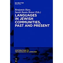 Languages in Jewish Communities, Past and Present (Contributions to the Sociology of Language Csl)