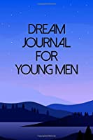 Dream Journal For Young Men: A Guided Notebook Diary With Prompts To Record All Your Dreams