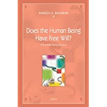 Does The Human Being Have Free Will? {The Answer May Surprise You} (English Edition)