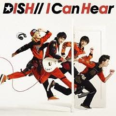 DISH//「I Can Hear」のジャケット画像