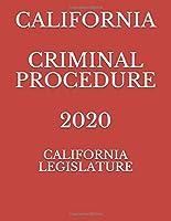 CALIFORNIA CRIMINAL PROCEDURE 2020