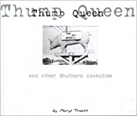Thump Queen and Other Southern Anomalies