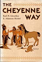 Cheyenne Way: Conflict and Case Law in Primitive Jurisprudence (Civilization of American Indian S.)