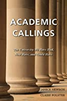 Academic Callings: The University We Have Had, Now Have, and Could Have