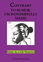 Contrary to Rumor, I'm Wonderfully Made!: Poetry As a Life Preserver