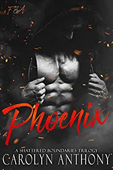 Phoenix (Flames & Ashes Book 1) by [Anthony, Carolyn]