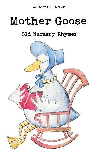 Mother Goose: Old Nursery Rhymes (Wordsworth Collection)の詳細を見る