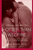 Hotter Than Wildfire: A Protectors Novel: Delta Force (The Protectors Trilogy) by Lisa Marie Rice(2011-04-05)