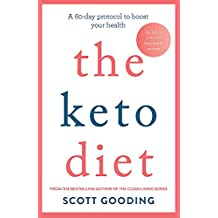 The Keto Diet: A 60-day protocol to boost your health