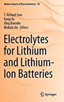 Electrolytes for Lithium and Lithium-Ion Batteries (Modern Aspects of Electrochemistry)