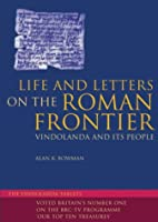Life and Letters on the Roman Frontie