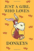 Just A Girl Who Loves Donkeys: Donkey Gifts For Donkey Lovers: Cute Novelty Notebook Gift: Lined Paper Paperback Journal