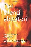 Dei silenti abitatori: Canti di Diadoco Antimonio