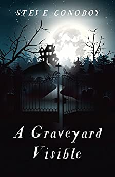 A Graveyard Visible by [Conoboy, Steve]
