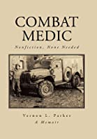 Combat Medic: Nonfiction, None Needed