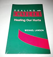 Dealing With Conflict Healing Our Hurts