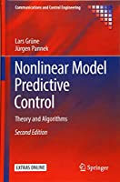 Nonlinear Model Predictive Control: Theory and Algorithms (Communications and Control Engineering)