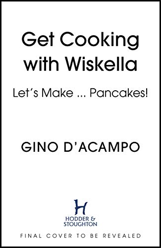Get Cooking with Wiskella: Let's Make ... Pancakes! (English Edition)