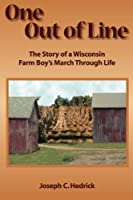 One Out of Line: A Wisconsin Farm Boy's March Through Life