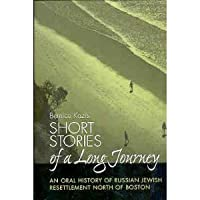Short Stories of a Long Journey: An Oral History of Russian Jewish Resettlement North of Boston