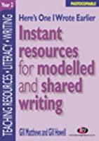 Here's One I Wrote Earlier - Year 2: Instant Resources for Modelled and Shared Writing (Teaching Resources Series)