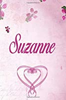 Suzanne: Personalised Name Notebook/Journal Gift For Women & Girls 100 Pages (Pink Floral Design) for School, Writing Poetry, Diary to Write in, Gratitude Writing, Daily Journal or a Dream Journal.
