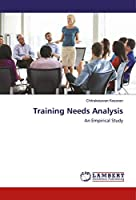 Training Needs Analysis: An Empirical Study