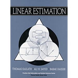 Linear Estimation (Prentice Hall Information and System Sciences Series)