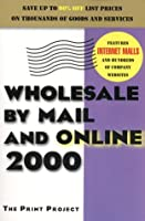Wholesale by Mail and Online 2000 (Wholesale By Mail and Online, 2000)