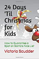 24 Days 'Til Christmas for Kids: How to Guarantee a Spot on Santa's Nice List