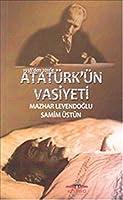 1938'den 2011'e Ataturk'un Vasiyeti