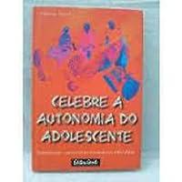 Celebre A Autonomia Do Adolescente