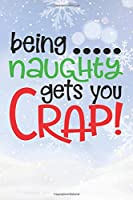 Happy Being Naughty Get You Crap I Love You Birthday: Christmas Quote Journal / Notebook / Diary - Cute Snowed Themed Present