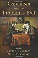 Calvinism & the Problem of Evil